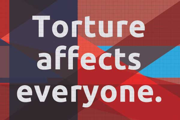 torture affects everyone
